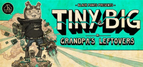 Tiny and Big: Grandpa