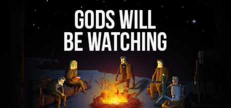 Gods Will Be Watching Banner