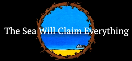 The Sea Will Claim Everything Banner