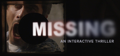 MISSING: An Interactive Thriller - Episode One Banner