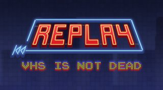 Replay - VHS is not dead Trophy List Banner