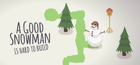 A Good Snowman Is Hard To Build Banner