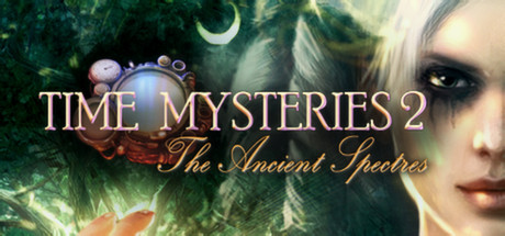 Time Mysteries 2: The Ancient Spectres Banner