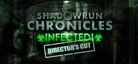 Shadowrun Chronicles: INFECTED Director