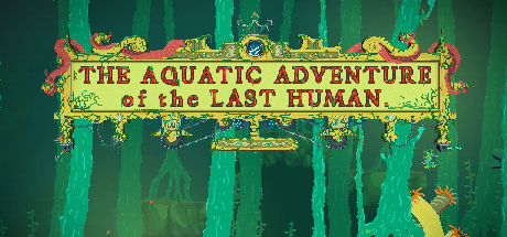 The Aquatic Adventure of the Last Human Banner