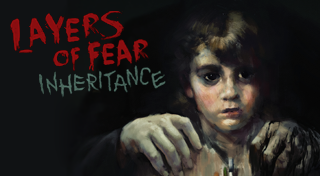 layers-of-fear-inheritance