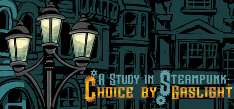 A Study In Steampunk: Choice By Gaslight Banner