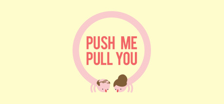Push Me Pull You Banner