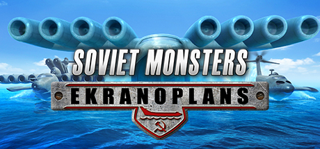 Soviet Monsters: Ekranoplans Banner