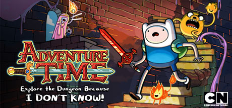 Adventure Time:  Explore the Dungeon Because I DON'T KNOW! Banner