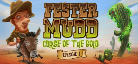 Fester Mudd: Curse of the Gold - Episode 1 Banner