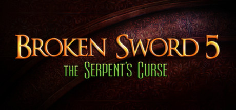 Broken Sword 5 - the Serpent