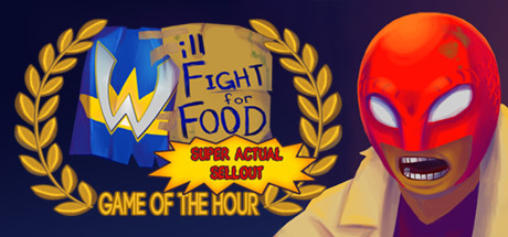Will Fight for Food: Super Actual Sellout: Game of the Hour Banner