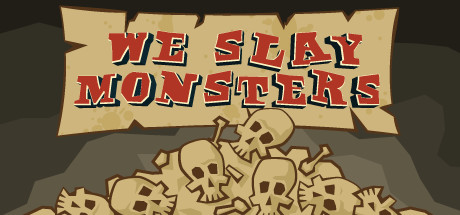We Slay Monsters Banner