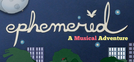 Ephemerid: A Musical Adventure Banner