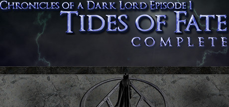 Chronicles of a Dark Lord: Episode 1 Tides of Fate Complete Banner