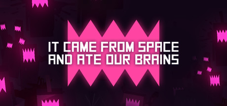 It came from space, and ate our brains Banner