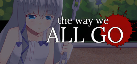 The Way We ALL GO Banner