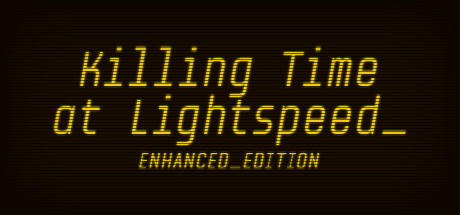 Killing Time at Lightspeed: Enhanced Edition Banner