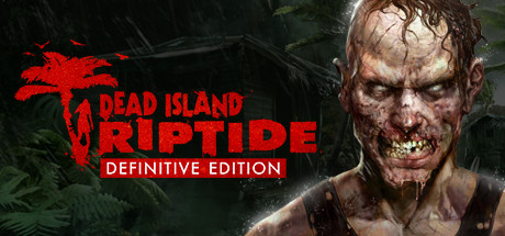 Dead Island Riptide Definitive Edition Banner