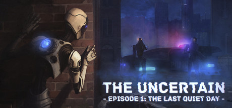 The Uncertain: Episode 1 - The Last Quiet Day Banner