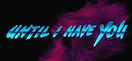 Until I Have You Banner