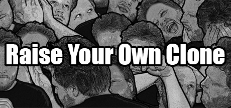 Raise Your Own Clone Banner