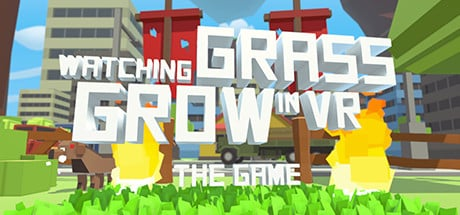Watching Grass Grow In VR - The Game Banner