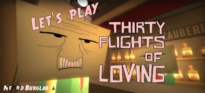 Let's Play Thirty Flights of Lovin